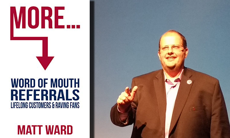 Matt Ward -More Word Of Mouth Referrals