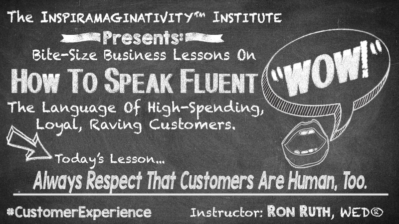 How To Speak Fluent WOW!---Respect That Customers Are Human Too