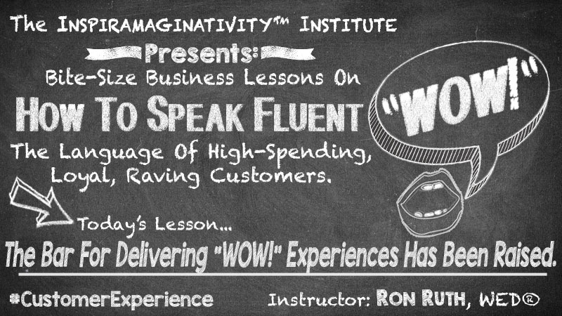 How To Speak Fluent WOW - The Bar For Delivering WOW Experiences Has Been Raised