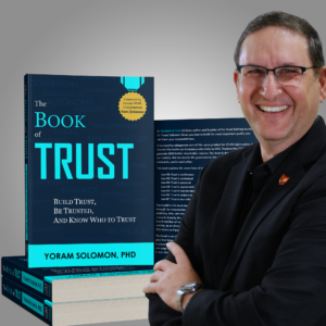 Dr. Yoram Solomon How To Earn Trust And Be Trustworthy In Business, Sales And Relationships.