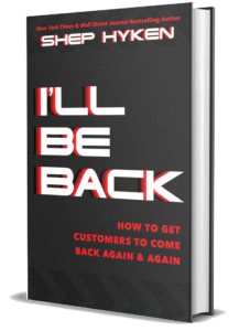 "Shep Hyken's ""I'll Be Back"" Customer Experience Book"