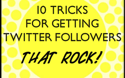 Twitter for Writers: 10 Tricks For Getting Twitter Followers That ROCK – Day 9