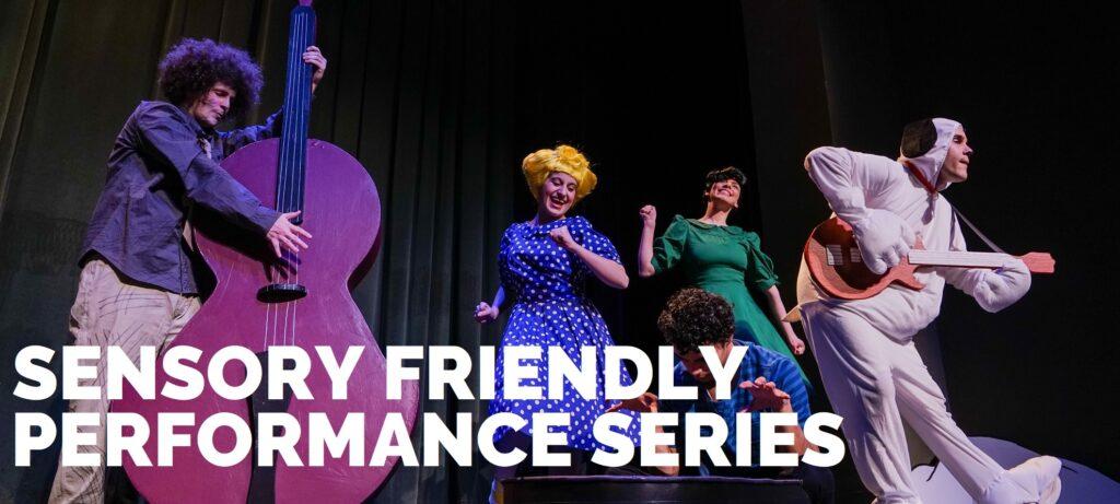 Sensory Friendly Performances