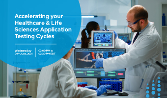 Joint webinar with Tricentis – Accelerating your Healthcare & Life Sciences Application Testing Cycles