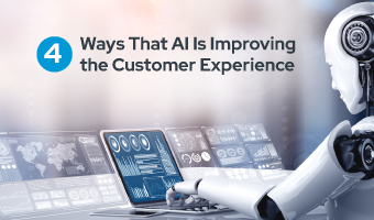 4 Ways That AI Is Improving the Customer Experience