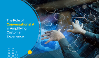 The Role of Conversational AI in Amplifying Customer Experience