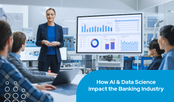 How AI & Data Science impact the Banking Industry