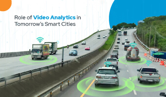 Role of Video Analytics in Tomorrow's Smart Cities