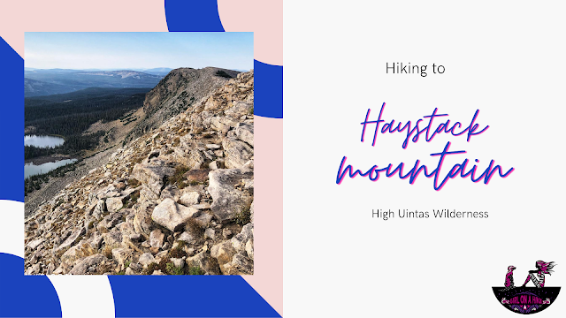 Hiking to Haystack Mountain, High Uintas