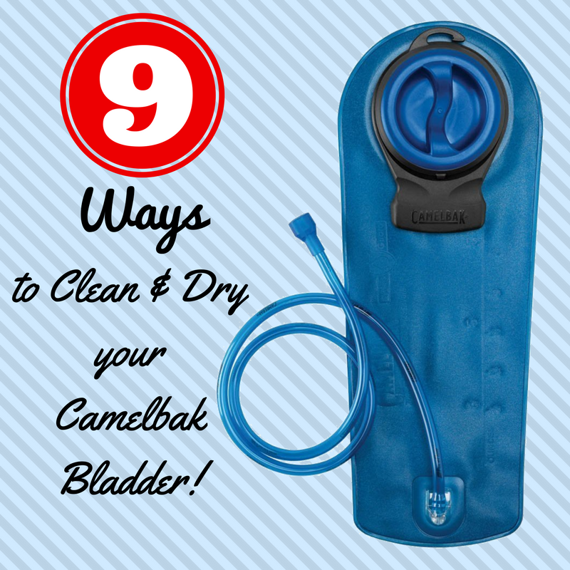9 Ways to Clean & Dry Your Camelbak Bladder