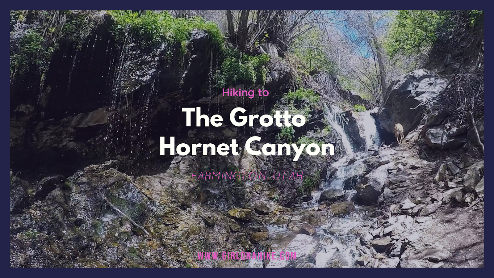 Hiking to the Grotto - Hornet Canyon