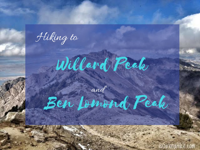 Hiking to Willard Peak & Ben Lomond Peak