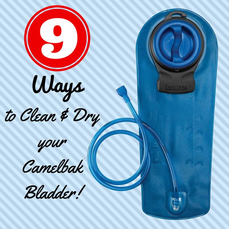 9 Ways to Clean your Camelbak Bladder
