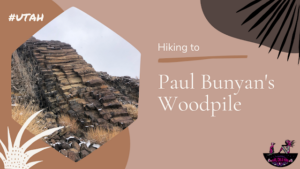 Hike to Paul Bunyan's Woodpile, Utah
