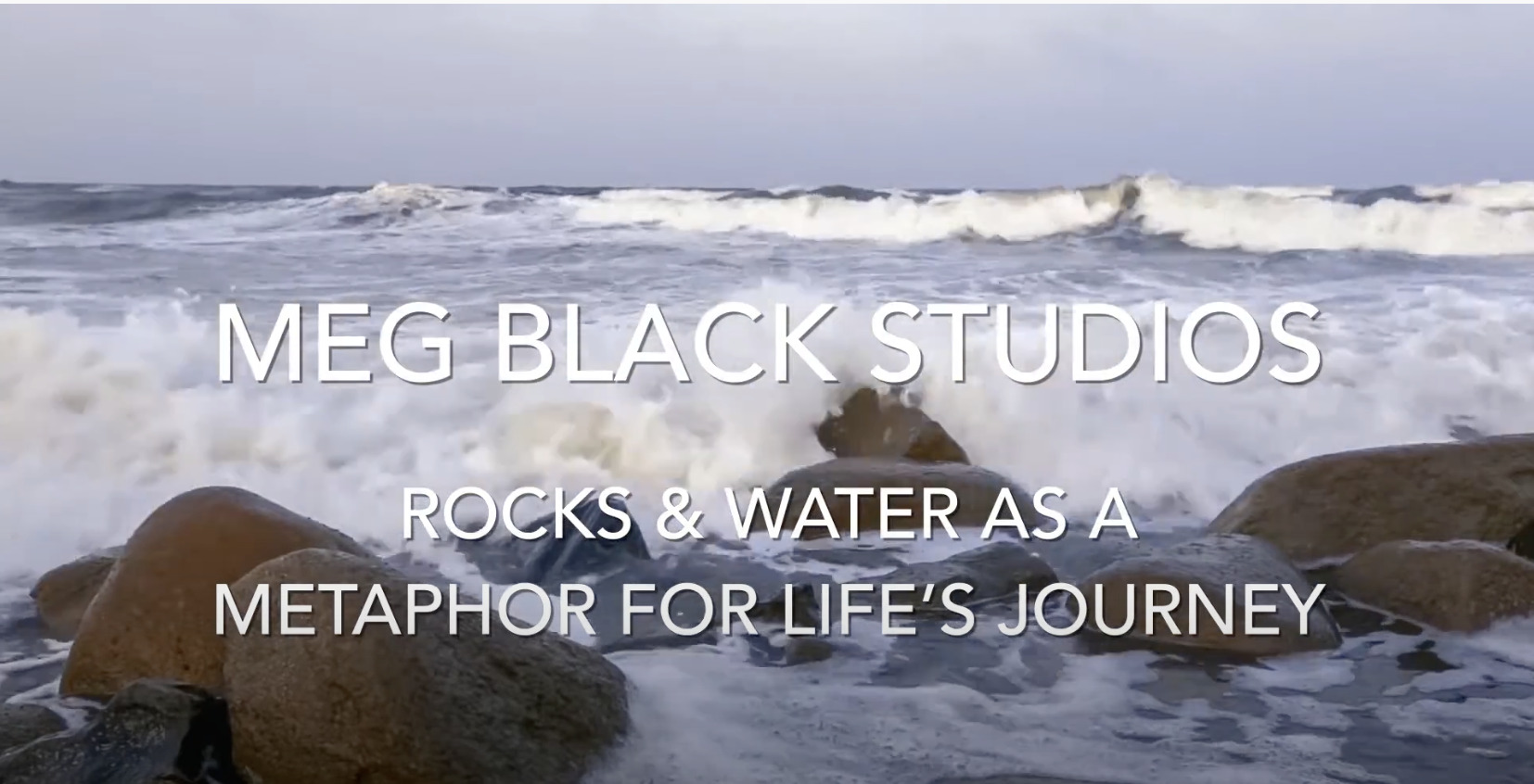 Rocks and Water as Metaphor for Life's Journey