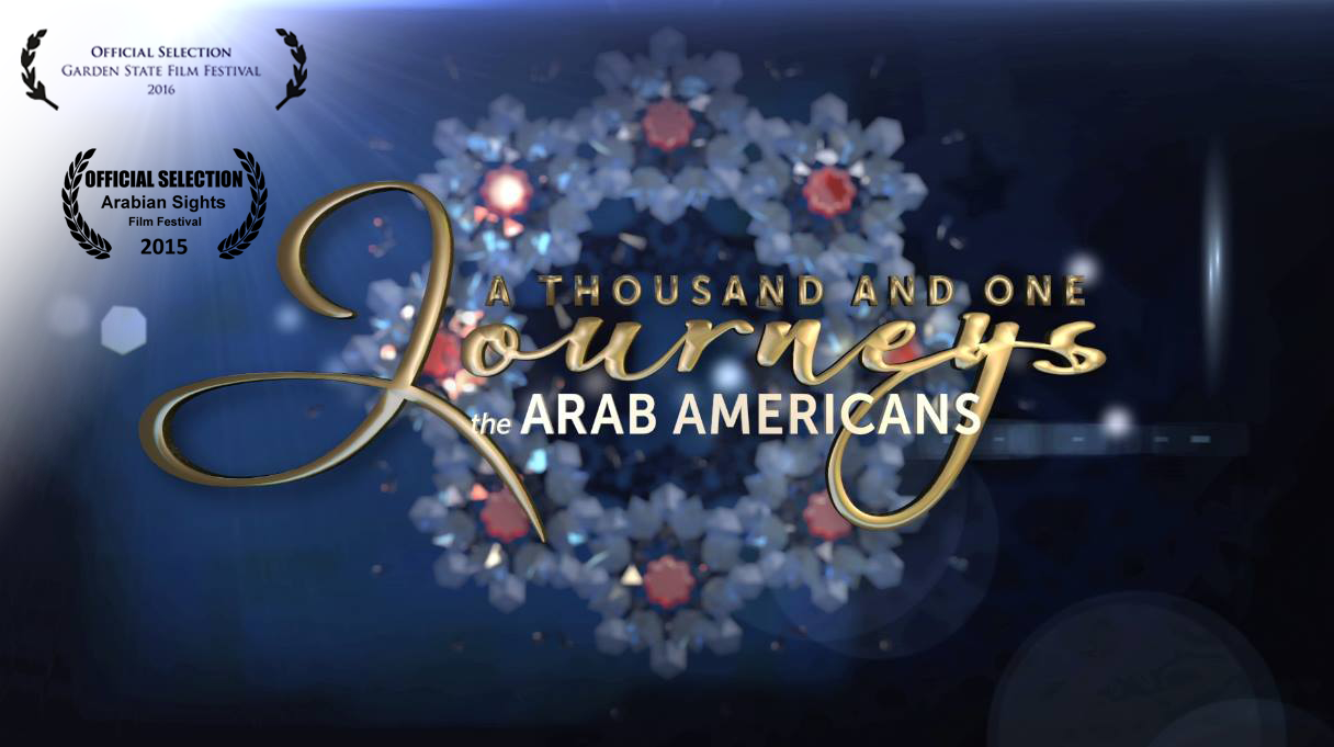 """""""A Thousand And One Journeys: The Arab Americans"""" Documentary"""