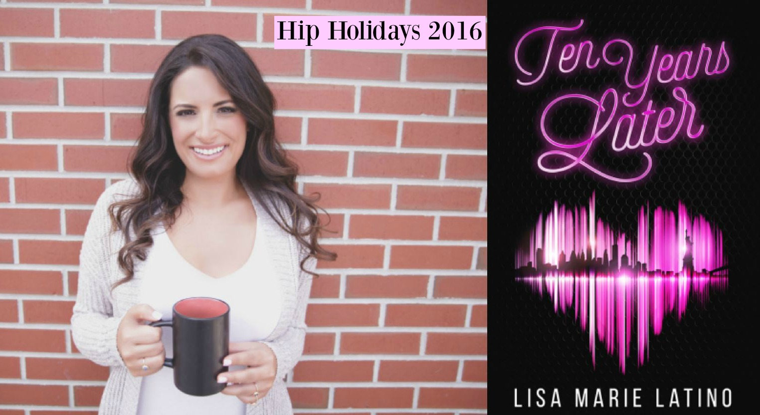 #HIPHOLIDAYS 2016: Ten Years Later by Lisa Marie Latino