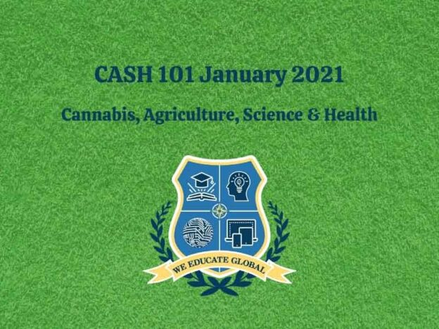 CASH 101 January 2021 cannabis agriculture science health