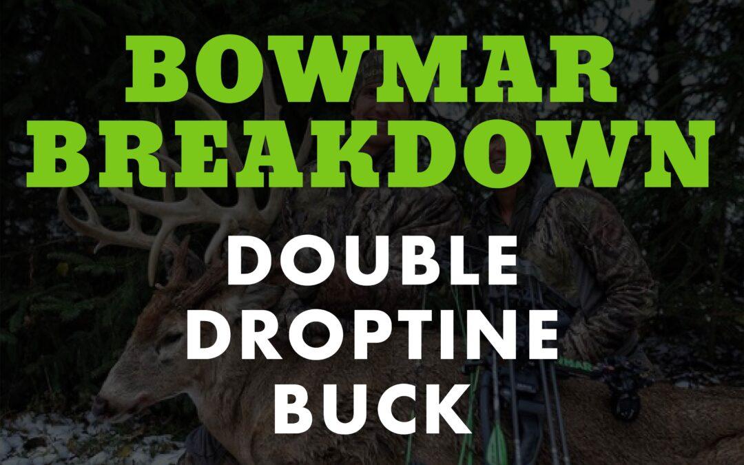 Bowmar Breakdown | Josh Bowmar Break's down Double Drop tine Buck