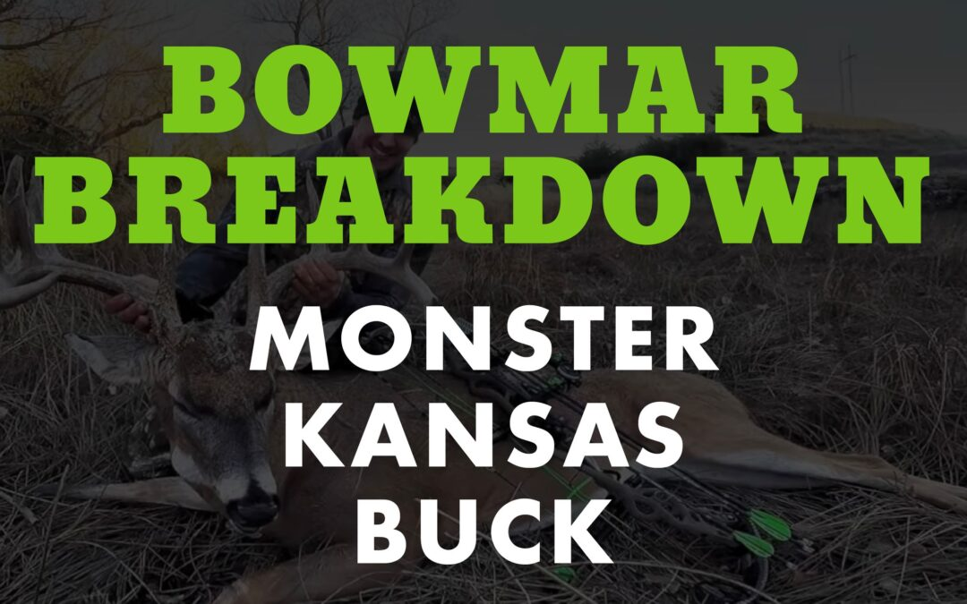 Josh Bowmar's Monster Kansas Buck | Bowmar Breakdown