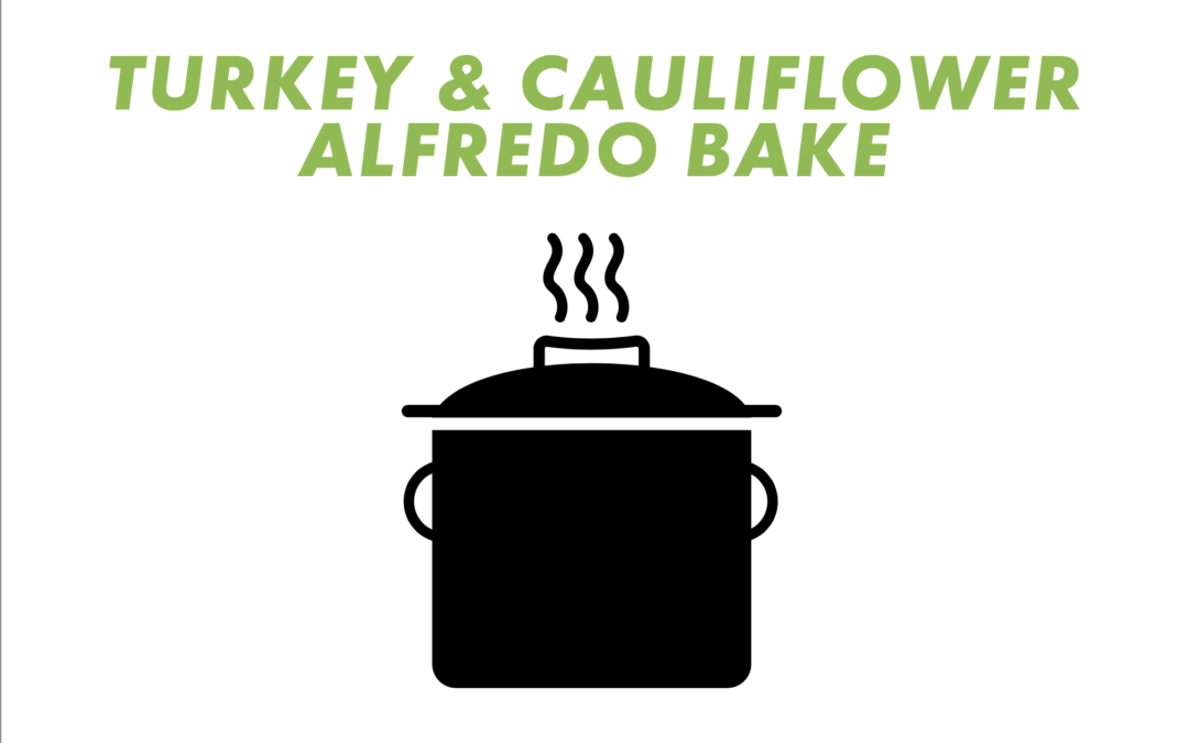 Sarah Bowmar's Turkey and Cauliflower Alfredo Bake