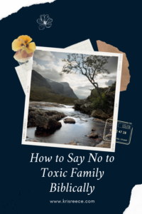 how to say no to toxic family biblically
