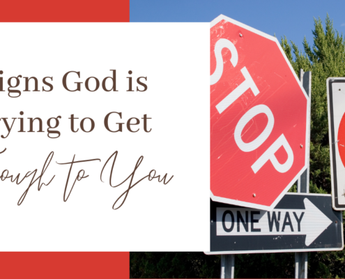 signs God is trying to get through to you