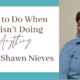 What to do When God Isn't Doing Anything with LaShawn Nieves