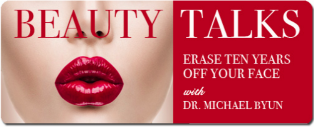 "Dr. Michael Byun, M.D. shares his ""Top 5 Ways to Erase Ten Years Off Your Face""…"