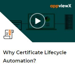 Appviewx Why you need Cert+ Lifecycle automation
