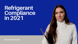Refrigerant Compliance in 2021: What to Have on Your Radar