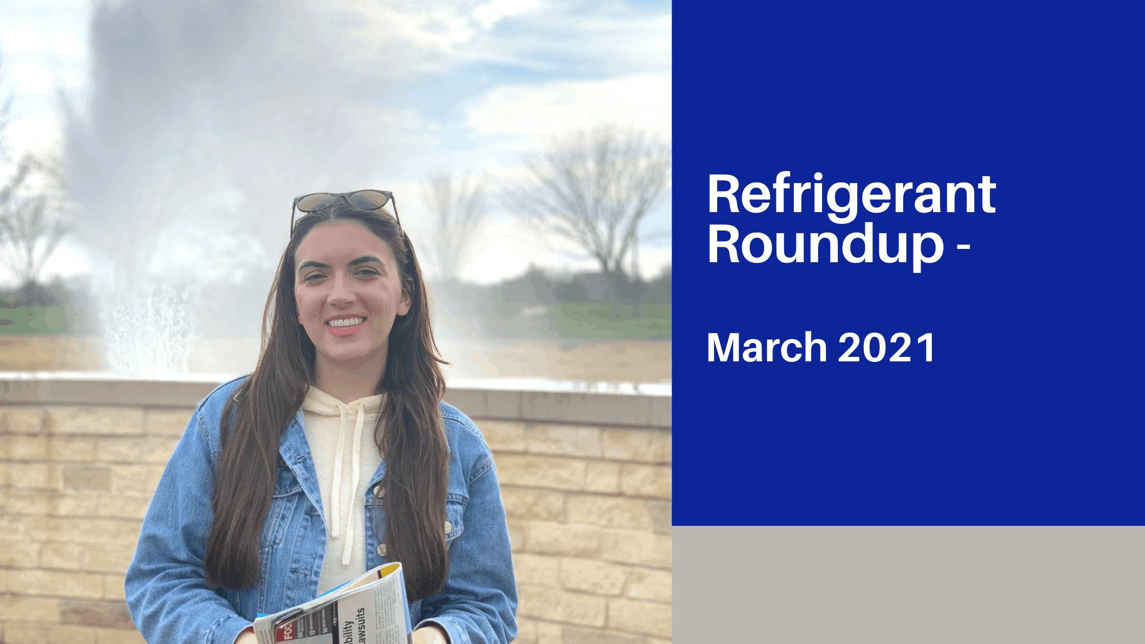 Refrigerant Roundup for March 2021