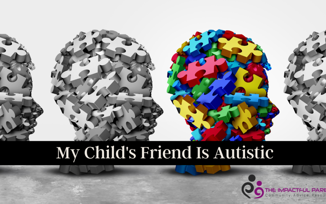 My Child's Friend Is Autistic