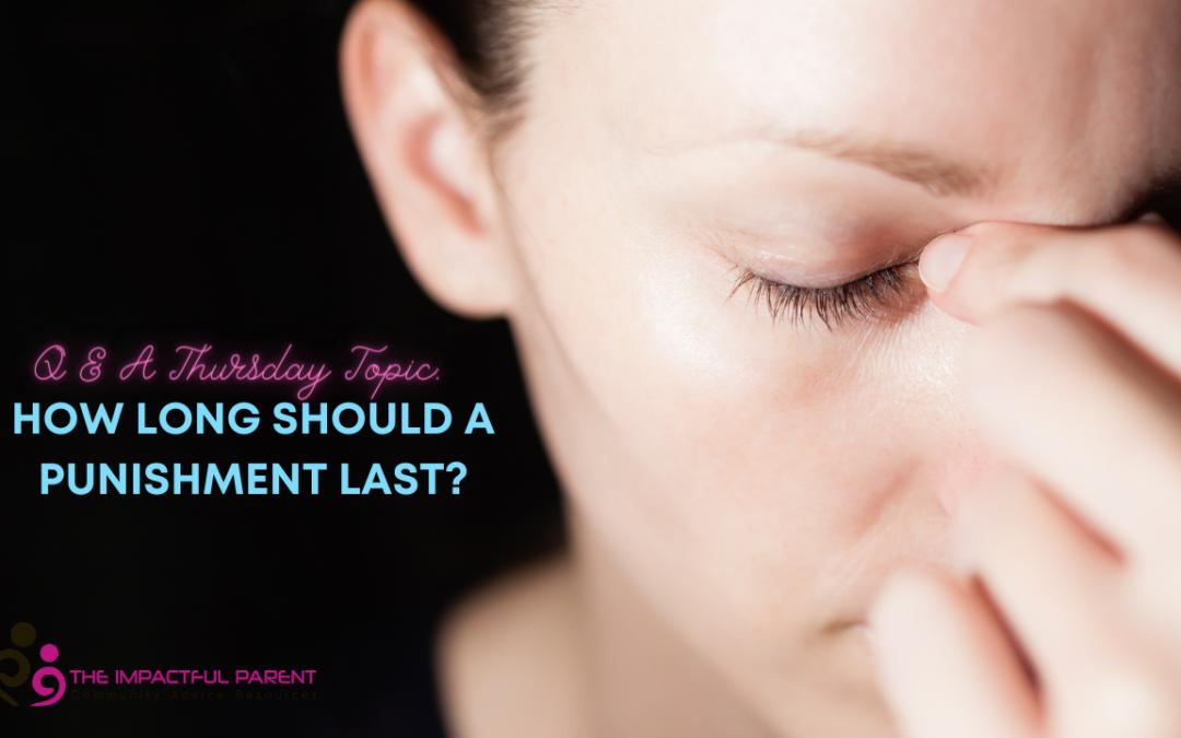 How Long A Punishment Should Last