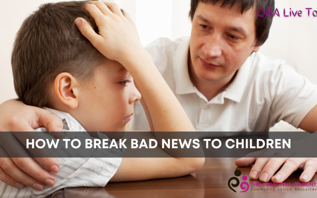 How to break bad news to your child?