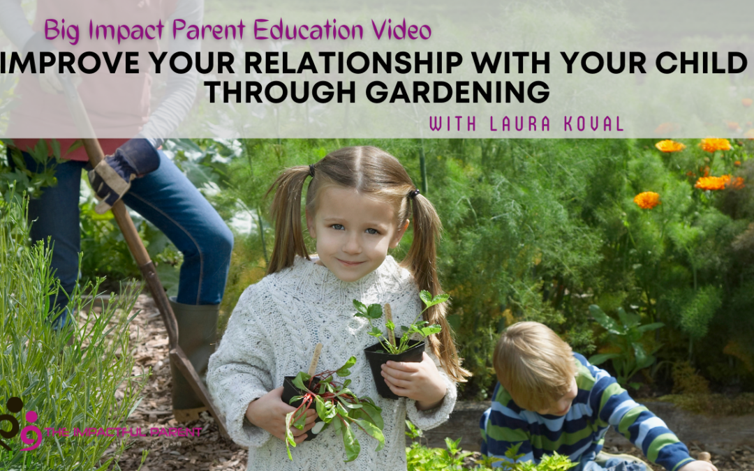 Improve Your Relationship With Your Child Through Gardening