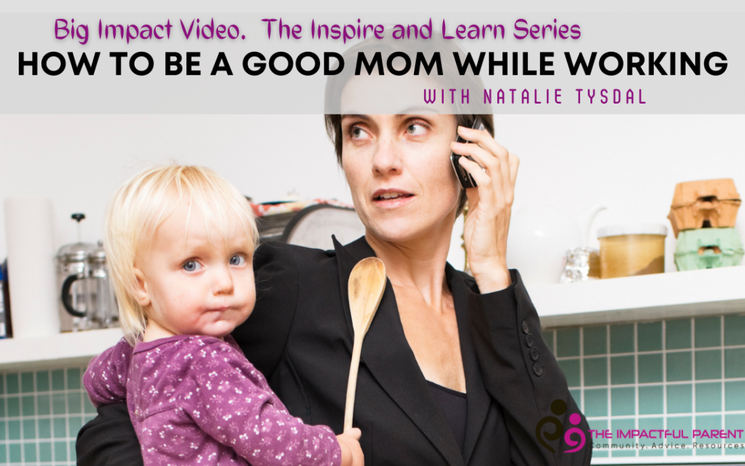 How To Be A Good Mom While Working