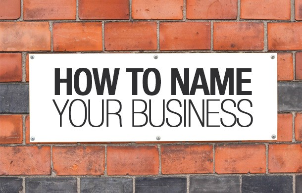 Photo of Things To Consider Before Naming Your Business