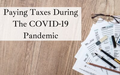 Paying Taxes During The COVID-19 Pandemic