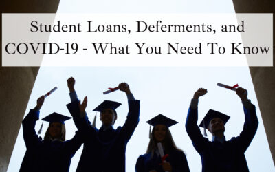 Student Loans, Deferments, and Covid-19. What You Need to Know