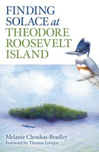 Finding Solace at Theodore Roosevelt Island by Melanie Choukas-Bradley