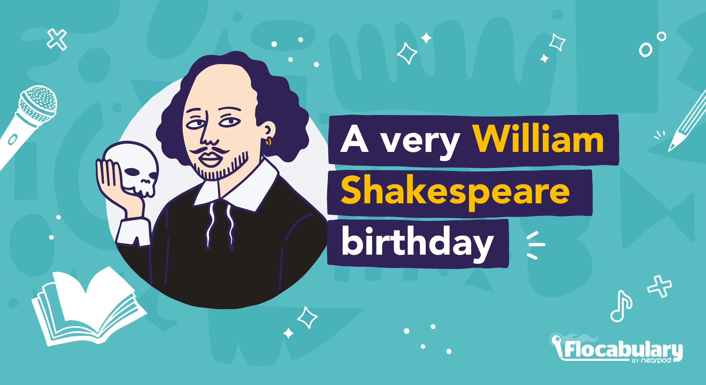 William Shakespeare – Birthday Blog