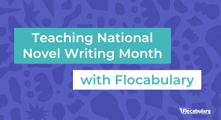 Teaching National Novel Writing Month With Flocabulary
