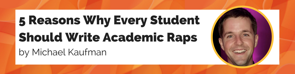 5 Reasons Why Every Student Should Write Academic Rap