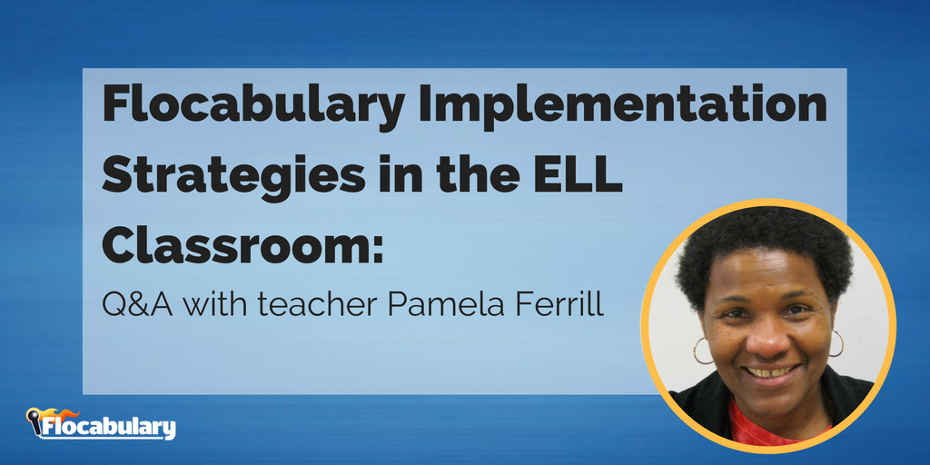 Flocabulary Implementation Strategies In The ELL Classroom