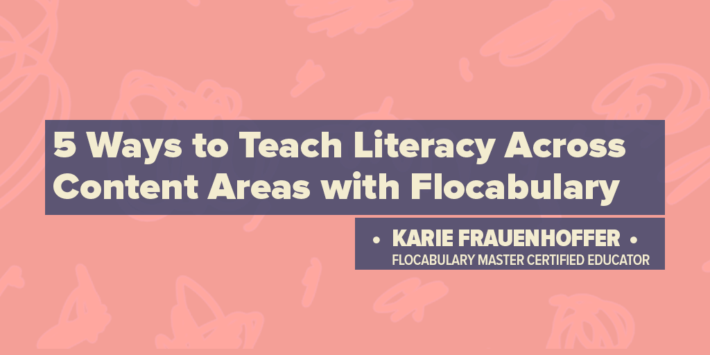 Five Ways To Teach Literacy Across Content Areas With Flocabulary