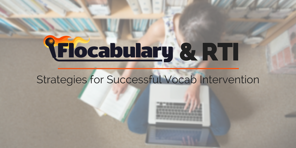Flocabulary And RTI Strategies - Vocabulary Intervention