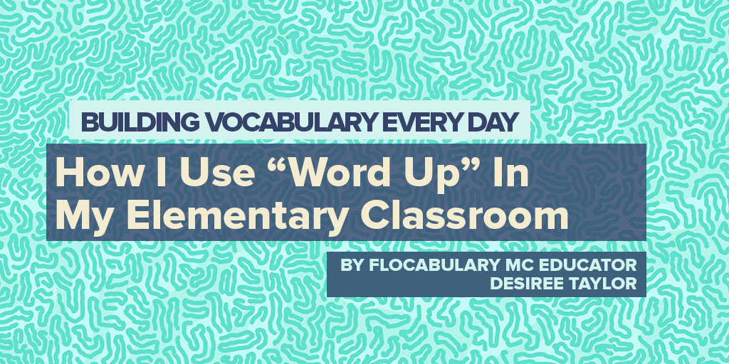 """How I Use """"Word Up"""" In My Elementary Classroom"""
