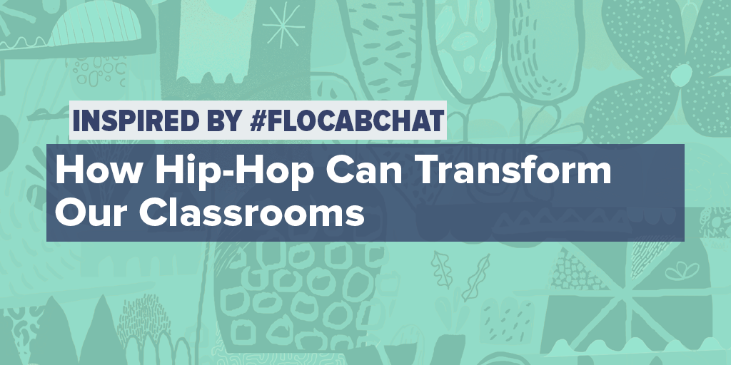 How Hip-Hop Can Transform Our Classrooms