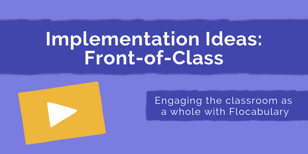 Implementation Ideas: Engage Every Student Front-of-Classroom